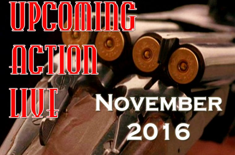 Upcoming Action Live November 2016
