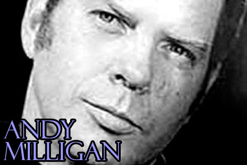 director andy milligan