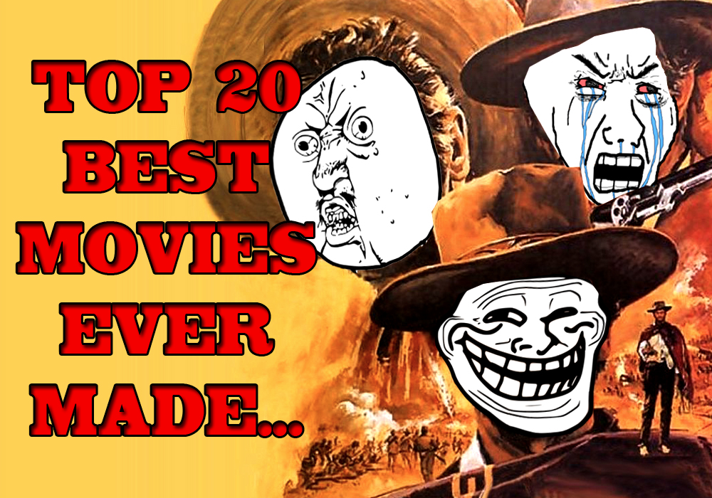 Thompsonator Chronicles Top 20 Best Movies Ever Made -3385